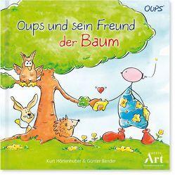 Oups und sein Freund der Baum von Bender,  Günter, Hörtenhuber,  Kurt