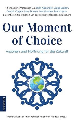 Our Moment of Choice von Atkinson,  Robert, Borgmann,  Matthias D., Johnson,  Kurt, Moldow,  Deborah