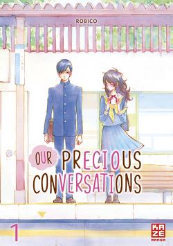 Our Precious Conversations – Band 1 von Robico, Überall,  Dorothea