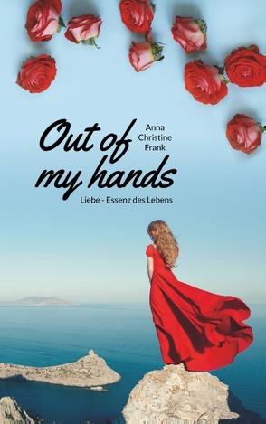 Out of my hands von Frank,  Anna Christine