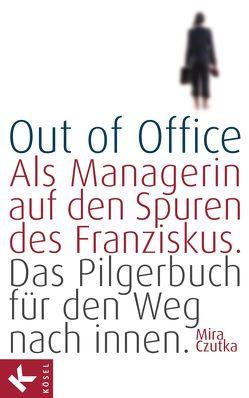 Out of Office von Czutka,  Mira