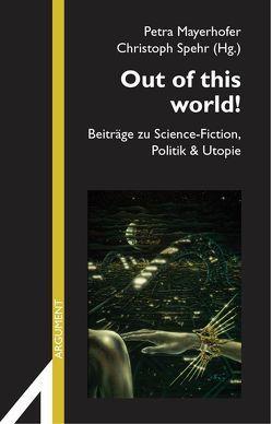 Out of this world! von Dath,  Dietmar, Kiausch,  Usch, Kirchner,  Barbara, Mayerhofer,  Petra, Spehr,  Christoph