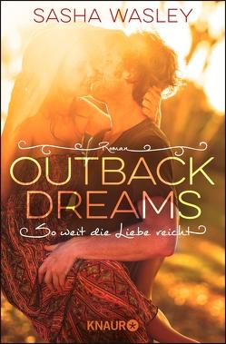 Outback Dreams. So weit die Liebe reicht von Dünninger,  Veronika, Wasley,  Sasha