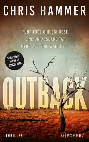 Outback – Fünf tödliche Schüsse. Eine unfassbare Tat. Mehr als eine Wahrheit von Hammer,  Chris, Schmidt,  Rainer