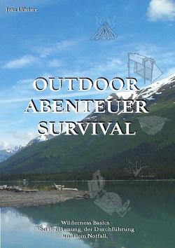 Outdoor, Abenteuer, Survival von Ufniarz,  Jean