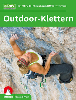 Outdoor-Klettern – Das offizielle Lehrbuch zum DAV-Kletterschein