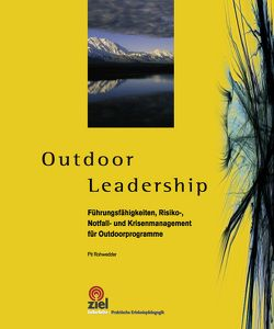Outdoor Leadership von Rohwedder,  Pit