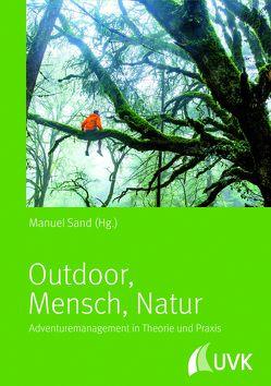 Outdoor – Mensch – Natur von Sand,  Manuel