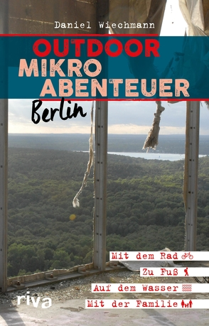 Outdoor-Mikroabenteuer Berlin von Wiechmann,  Daniel