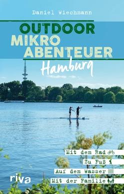 Outdoor-Mikroabenteuer Hamburg von Wiechmann,  Daniel