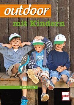 outdoor mit Kindern von Hitzler,  Beate