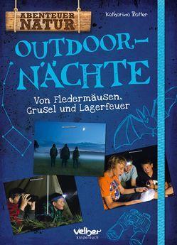 Outdoor-Nächte von Rotter,  Katharina