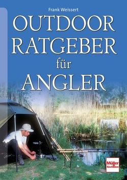 Outdoor-Ratgeber für Angler von Weissert,  Frank