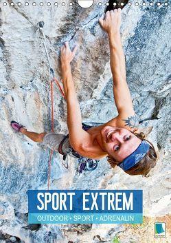 Outdoor, Sport und Adrenalin – Sport extrem (Wandkalender 2019 DIN A4 hoch)