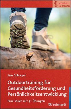 Outdoortraining für Gesundheitsförderung und Persönlichkeitsentwicklung von Schreyer,  Jens