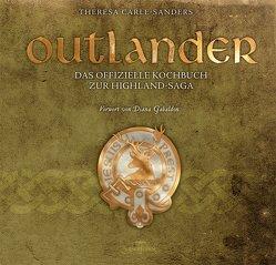 Outlander – Das offizielle Kochbuch zur Highland-Saga von Bürgel,  Diana, Carle-Sanders,  Theresa, Gabaldon,  Diana