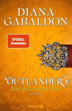 Outlander – Die geliehene Zeit von Gabaldon,  Diana, Schnell,  Barbara