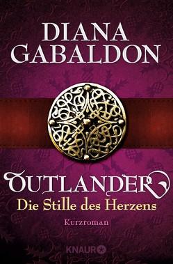 Outlander – Die Stille des Herzens von Gabaldon,  Diana, Schnell,  Barbara