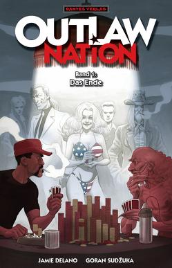 Outlaw Nation 1 – Das Ende von Delano,  Jamie, Nielsen,  Jens R, Sudzuka,  Goran
