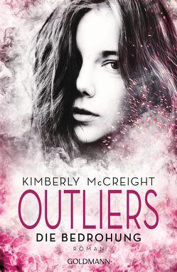 Outliers – Gefährliche Bestimmung. Die Bedrohung von Gerwig,  Karen, McCreight,  Kimberly