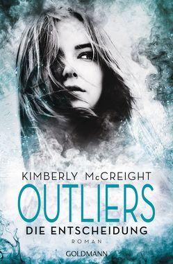 Outliers – Gefährliche Bestimmung. Die Entscheidung von Gerwig,  Karen, McCreight,  Kimberly
