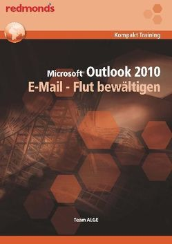 OUTLOOK 2010 E-MAIL – FLUT BEWÄLTIGEN von Team ALGE