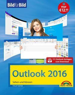 Outlook 2016 Bild für Bild lernen: Sehen und Können von Kiefer,  Philip