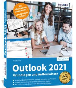 Outlook 2021 – Grundlagen und Aufbauwissen von Schmid,  Anja