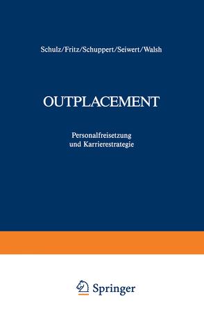 Outplacement von Fritz,  Wolfgang, Schulz,  Dieter, Schuppert,  Dana, Seiwert,  Lothar J, Walsh,  Ian S.