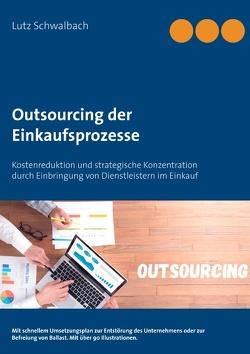 Outsourcing der Einkaufsprozesse von Schwalbach,  Lutz