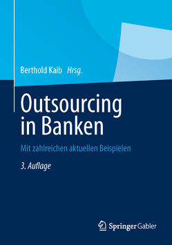 Outsourcing in Banken von Kaib,  Berthold