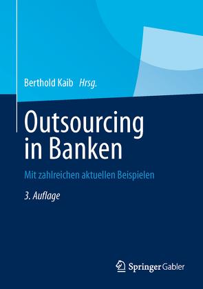 Outsourcing in Banken von Kaib,  Berthold