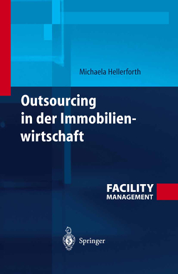 Outsourcing in der Immobilienwirtschaft von Hellerforth,  Michaela