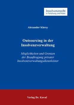 Outsourcing in der Insolvenzverwaltung von Klersy,  Alexander
