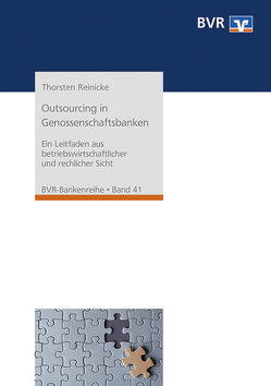 Outsourcing in Genossenschaftsbanken von Reinicke,  Thorsten
