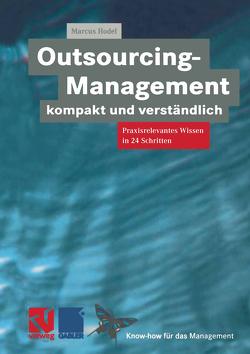 Outsourcing-Management kompakt und verständlich von Hodel,  Marcus, Schnetzer,  Ronald