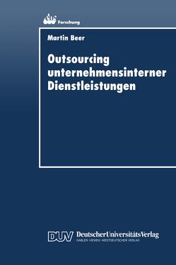 Outsourcing unternehmensinterner Dienstleistungen von Beer,  Martin