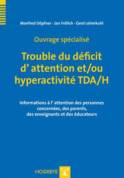 Ouvrage spécialisé Trouble du déficit d'attention et/ou hyperactivité TDA/H von Döpfner,  Manfred, Frölich,  Jan, Lehmkuhl,  Gerd