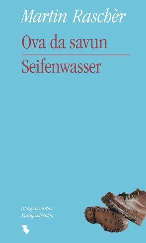 Ova da savun / Seifenwasser von Raschèr,  Martin