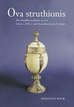 Ova struthionis von Bock,  Sebastian
