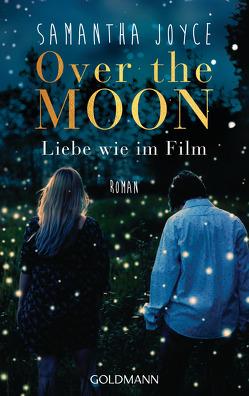 Over the Moon von Hölsken,  Nicole, Joyce,  Samantha