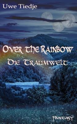 Over the Rainbow von Tiedje,  Uwe