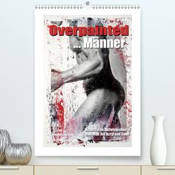 Overpainted … Männer (Premium, hochwertiger DIN A2 Wandkalender 2021, Kunstdruck in Hochglanz) von Fotodesign,  Black&White, Wehrle & Uwe Frank,  Ralf