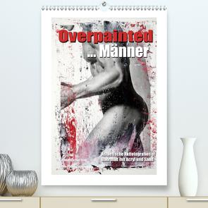 Overpainted … Männer (Premium, hochwertiger DIN A2 Wandkalender 2020, Kunstdruck in Hochglanz) von Fotodesign,  Black&White, Wehrle & Uwe Frank,  Ralf