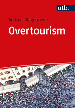 Overtourism von Kagermeier,  Andreas