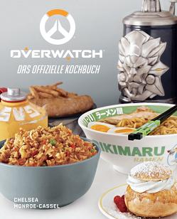 Overwatch: Das offizielle Kochbuch von Monroe-Cassel,  Chelsea