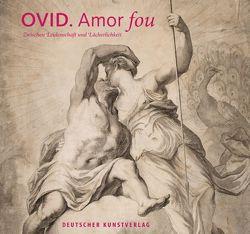Ovid – Amor fou von Griesbach,  Jochen, Roberts,  Daniela