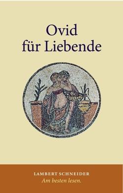 Ovid für Liebende von Albrecht,  Michael von