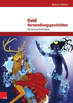 Ovid, Verwandlungsgeschichten von Hellmich,  Michaela