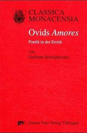 Ovids Amores von Bretzigheimer,  Gerlinde